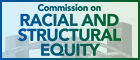 Commission on Racial And Structural Equity